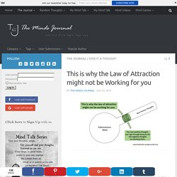 This is why the Law of Attraction might not be Working for you - The Minds Journal