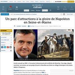 Un parc d'attractions à la gloire de Napoléon en Seine-et-Marne