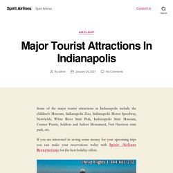 Major Tourist Attractions In Indianapolis – Spirit Airlines