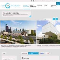 The Barnes Foundation – Museums & Attractions – With Art Philadelphia™