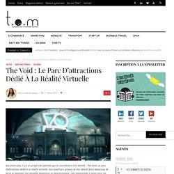 The Void : le parc d'attractions dédié à la réalité virtuelle