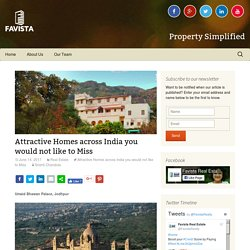 Attractive Homes across India you would not like to Miss - Favista Real Estate Blog