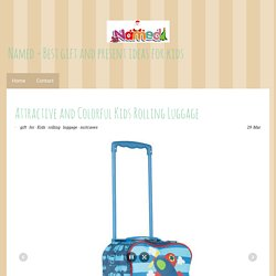 Attractive and Colorful Kids Rolling Luggage - Named - Baby/Kids Gift Ideas