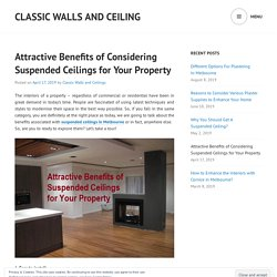 Attractive Benefits of Considering Suspended Ceilings for Your Property