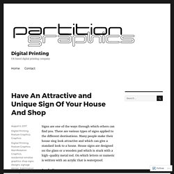 Have An Attractive and Unique Sign Of Your House And Shop – Digital Printing