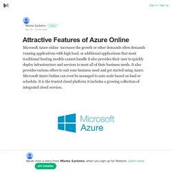 Attractive Features of Azure Online