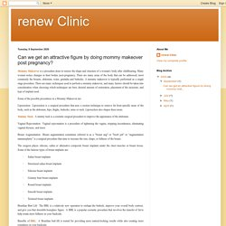 renew Clinic: Can we get an attractive figure by doing mommy makeover post pregnancy?