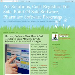 Pos Solutions, Cash Registers For Sale, Point Of Sale Software, Pharmacy Software Programs: Pharmacy Software: More Than A Cash Register To Make Attractive Loyalty Schemes And Promotional Strategies
