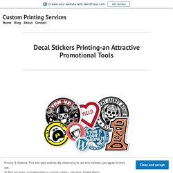 Decal Stickers Printing-an Attractive Promotional Tools