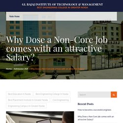 Why Dose a Non-Core Job comes with an attractive Salary? – GL Bajaj Institute of Technology & Management