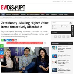 ZestMoney Making Higher Value Items Attractively Affordable - BW Disrupt