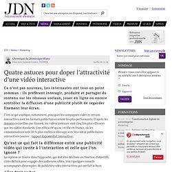 Quatre astuces pour doper l'attractivité d'une vidéo interactive
