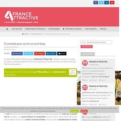 5 conseils pour ouvrir un surf shop – FRANCE ATTRACTIVE 2019 – Palais Brongniart, 1-2 oct.
