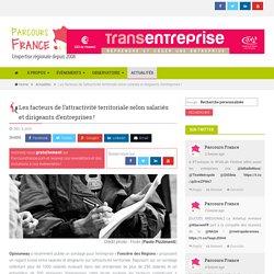 Les facteurs de l'attractivité territoriale selon salariés et dirigeants d'entreprises !