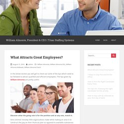 What Attracts Great Employees? - William Almonte, President & CEO