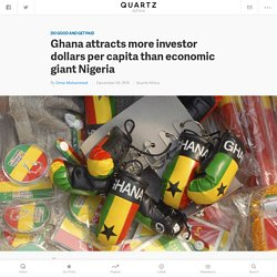 Ghana attracts more investor dollars per capita than economic giant Nigeria in West Africa