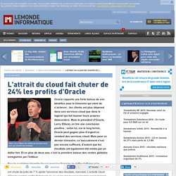 L'attrait du cloud fait chuter de 24% les profits d'Oracle