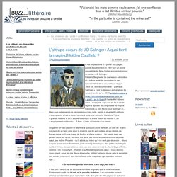 L'attrape-coeurs de J.D Salinger : A quoi tient la magie d'Holden Caulfield ?