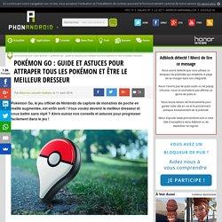 Pokémon Go : guide et astuces pour attraper tous les Pokémon et être le meilleur dresseur