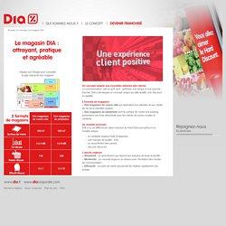 Le magasin DIA : attrayant, pratique et agréable