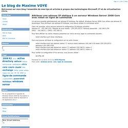 Attribuer une adresse IP statique à un serveur Windows Server 2008 Core avec netsh en ligne de commande - Le blog de Maxime VOYE