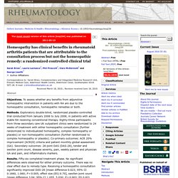 Homeopathy has clinical benefits in rheumatoid arthritis patients that are attributable to the consultation process but not the homeopathic remedy: a randomized controlled clinical trial — Rheumatology (Oxford)