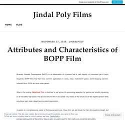 Attributes and Characteristics of BOPP Film – Jindal Poly Films