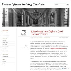 4 Attributes that Define a Good Personal Trainer