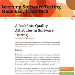 A Look Into Quality Attributes In Software Testing - Learning Software Testing Made Easy