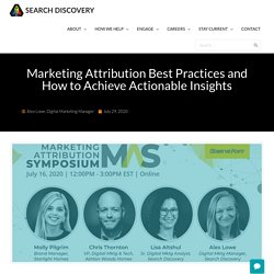 Marketing Attribution Best Practices And How To Achieve Actionable Insights