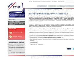 C.C.i.J.P. : Conditions d'attribution de la carte professionnelle