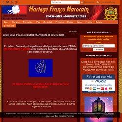 LES 99 NOMS D'ALLAH, LES NOMS ET ATTRIBUTS DE DIEU EN ISLAM - Mariage Franco Marocain