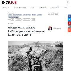 #E20/2020 Attualità per la DAD - La Prima guerra mondiale e le lezioni della Storia