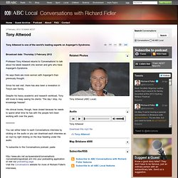 Tony Attwood - ABC Conversations with Richard Fidler