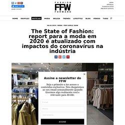 The State of Fashion: report para a moda em 2020 é atualizado com impactos do coronavírus na indústria // Notícias // FFW