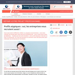Profils atypiques : oui, les entreprises vous recrutent aussi !