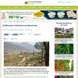 Au Bhoutan, le bonheur est dans le bio
