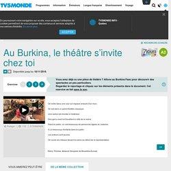 Au Burkina, le théâtre s'invite chez toi
