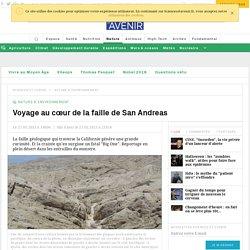 Au coeur de la faille de San Andreas