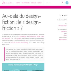 Au-delà du design-fiction : le « design-friction » ?