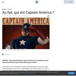 Au fait, qui est Captain America?