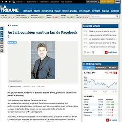 Au fait, combien vaut un fan de Facebook ?