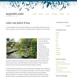 Au Jardin » Créer une pièce d'eau