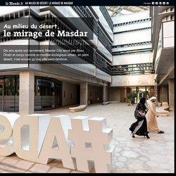 Au milieu du désert, le mirage de Masdar