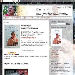 2006 Au revoir ma petite maman - Brigitte REITZ