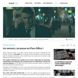 Au secours, on passe en Flex-Office !