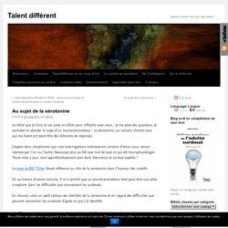 Au sujet de la sérotonine - Talent différent