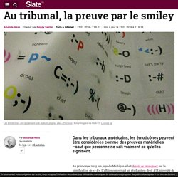Au tribunal, la preuve par le smiley