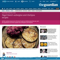 Nigel Slater's aubergine and chickpea recipes