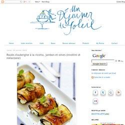 Roulés d'aubergine à la ricotta, jambon et olives (involtini di melanzane)